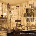 The blues against youth - Become the whiskey (vinyl 7
